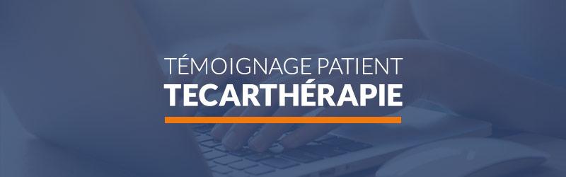 Témoignage Tecarthérapie Patient